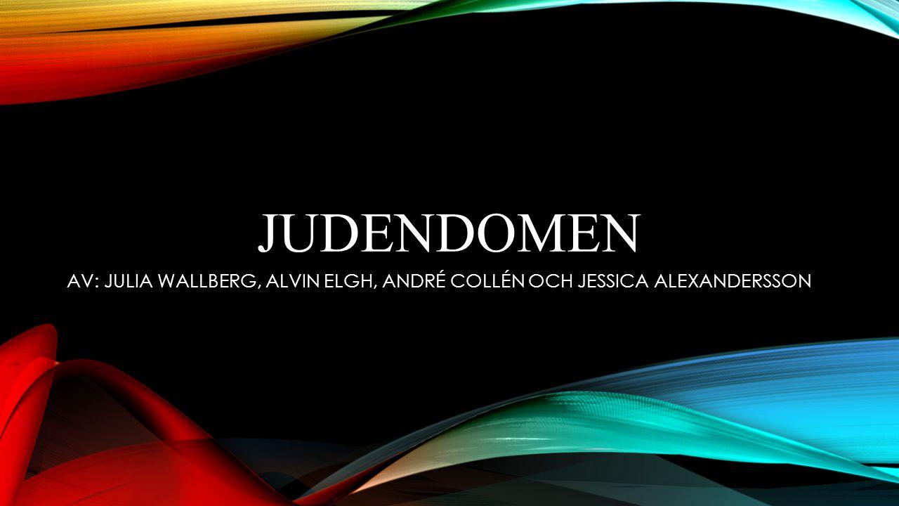 JUDENDOMEN AV: JULIA WALLBERG, ALVIN ELGH, ANDRÉ COLLÉN OCH JESSICA ALEXANDERSSON