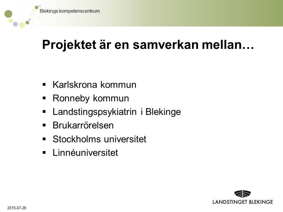 Blekinge kompetenscentrum. Projektet är en samverkan mellan…  Karlskrona kommun  Ronneby kommun  Landstingspsykiatrin i Blekinge  Brukarrörelsen 