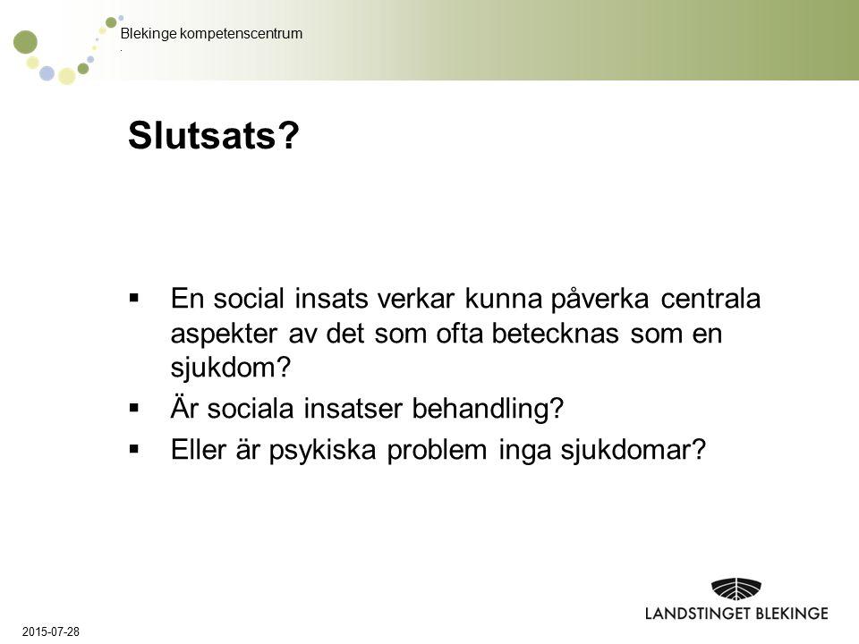 Blekinge kompetenscentrum. Slutsats?  En social insats verkar kunna påverka centrala aspekter av det som ofta betecknas som en sjukdom?  Är sociala
