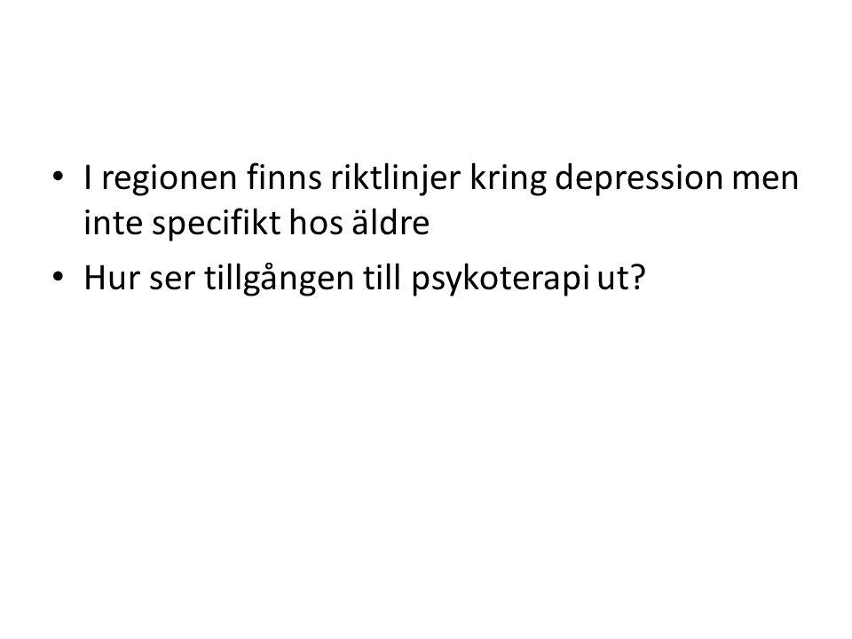 I regionen finns riktlinjer kring depression men inte specifikt hos äldre Hur ser tillgången till psykoterapi ut