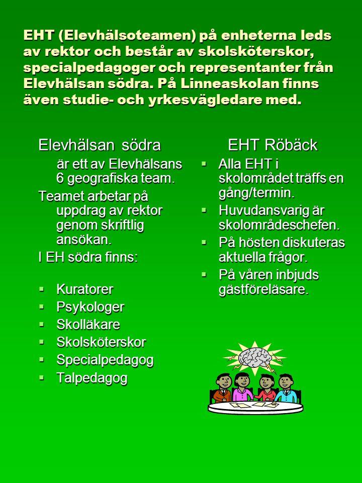 EHT (Elevhälsoteamen) på enheterna leds av rektor och består av skolsköterskor, specialpedagoger och representanter från Elevhälsan södra.