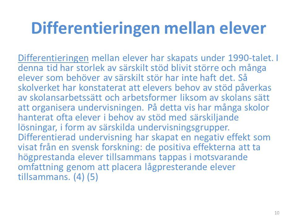 Differentieringen mellan elever Differentieringen mellan elever har skapats under 1990-talet.