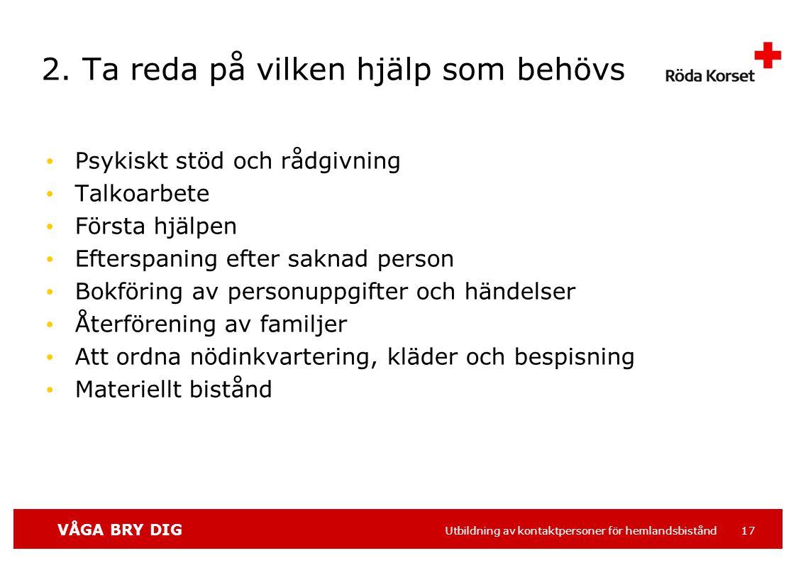 VÅGA BRY DIG Utbildning av kontaktpersoner för hemlandsbistånd 17 2.