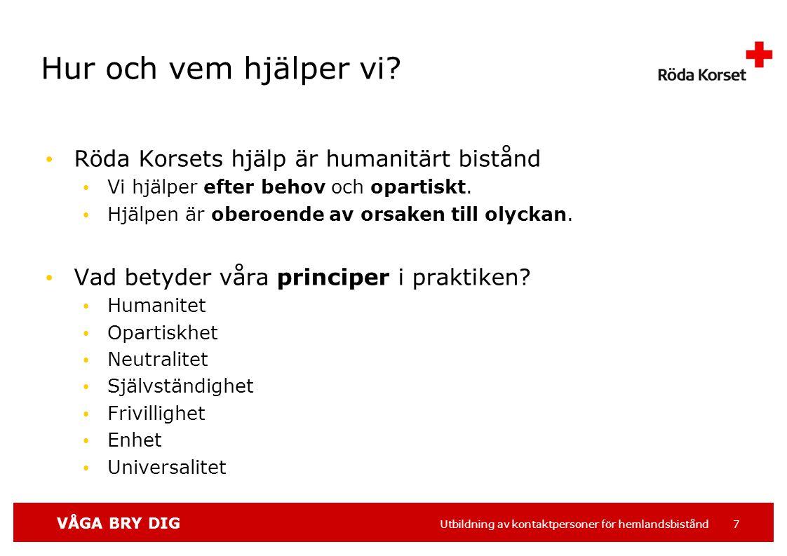 VÅGA BRY DIG Utbildning av kontaktpersoner för hemlandsbistånd 18 3.