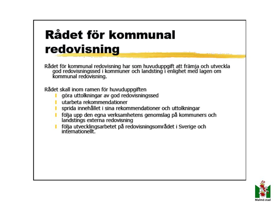 Malmö stad – lokala styrdokument Reglemente för respektive nämnd Kommunfullmäktiges budget inkl.