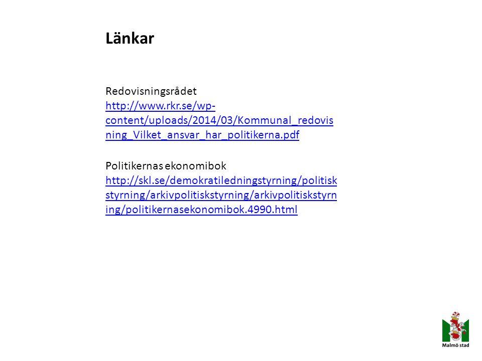 Länkar Redovisningsrådet http://www.rkr.se/wp- content/uploads/2014/03/Kommunal_redovis ning_Vilket_ansvar_har_politikerna.pdf Politikernas ekonomibok