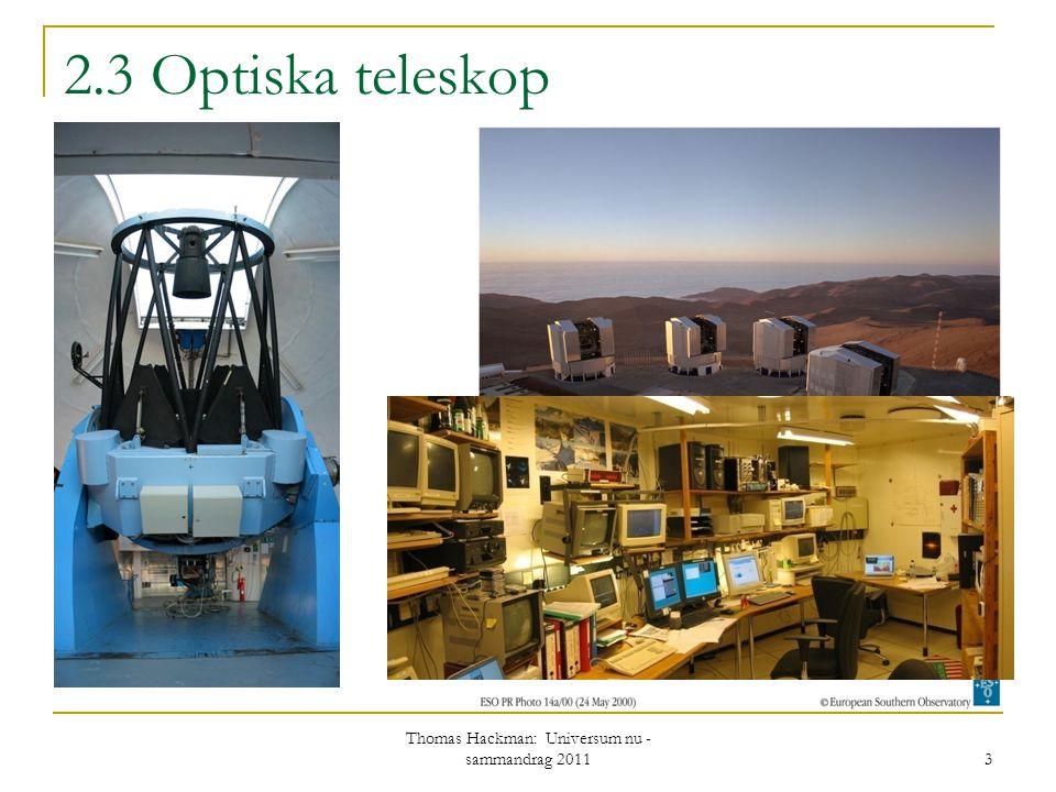 Nordiska optiska teleskopet, 2.6 m 2.3 Optiska teleskop 3 Thomas Hackman: Universum nu - sammandrag 2011
