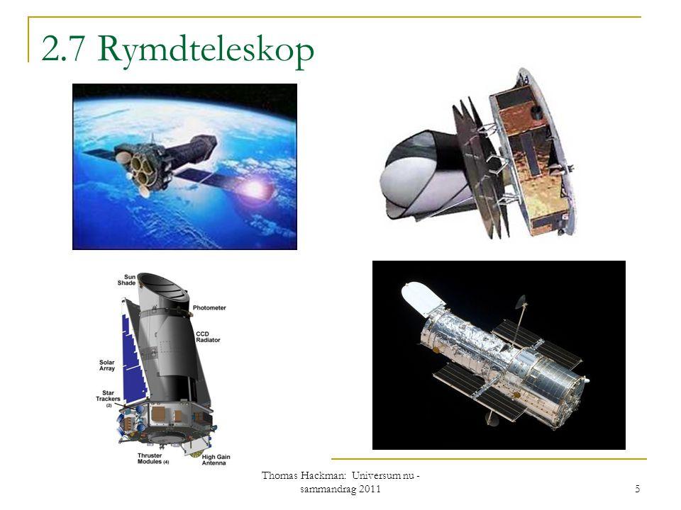 2.7 Rymdteleskop Thomas Hackman: Universum nu - sammandrag 2011 5