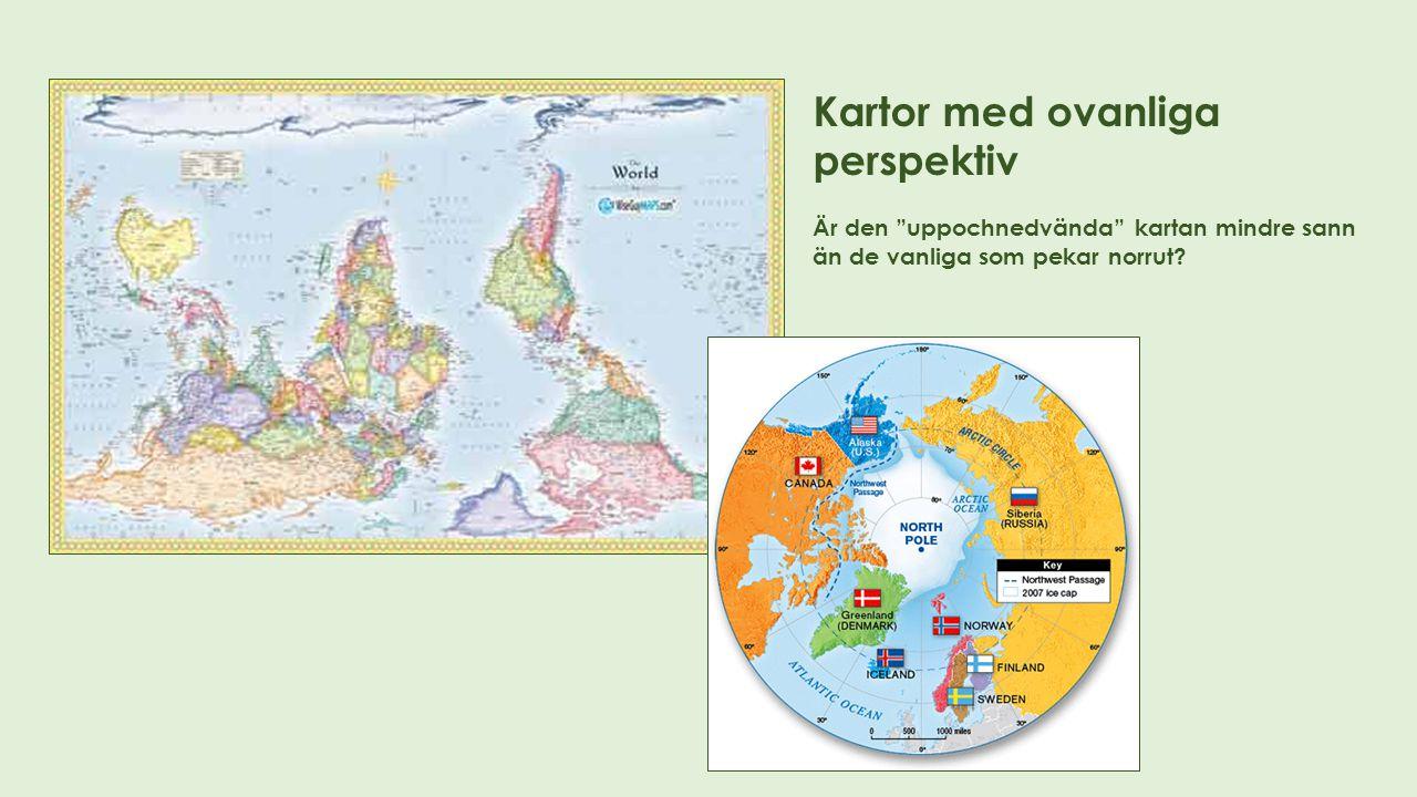 """Kartor med ovanliga perspektiv Är den """"uppochnedvända"""" kartan mindre sann än de vanliga som pekar norrut?"""
