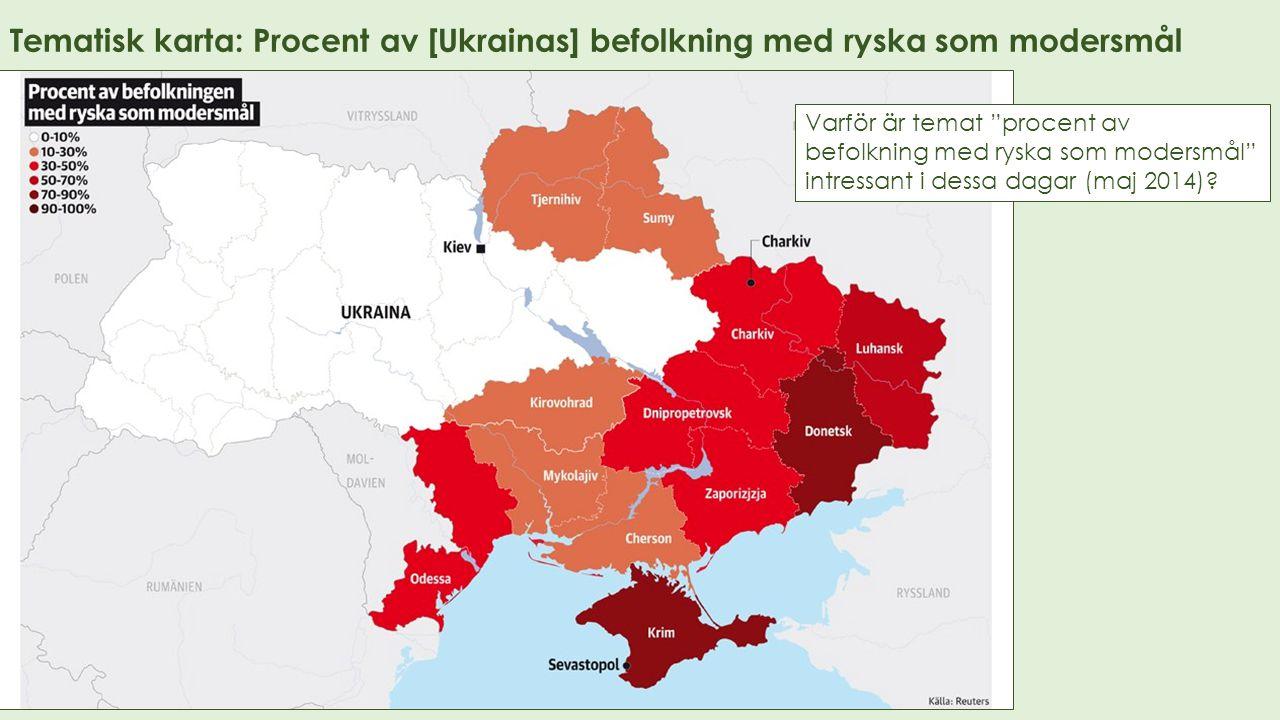 """Tematisk karta: Procent av [Ukrainas] befolkning med ryska som modersmål Varför är temat """"procent av befolkning med ryska som modersmål"""" intressant i"""