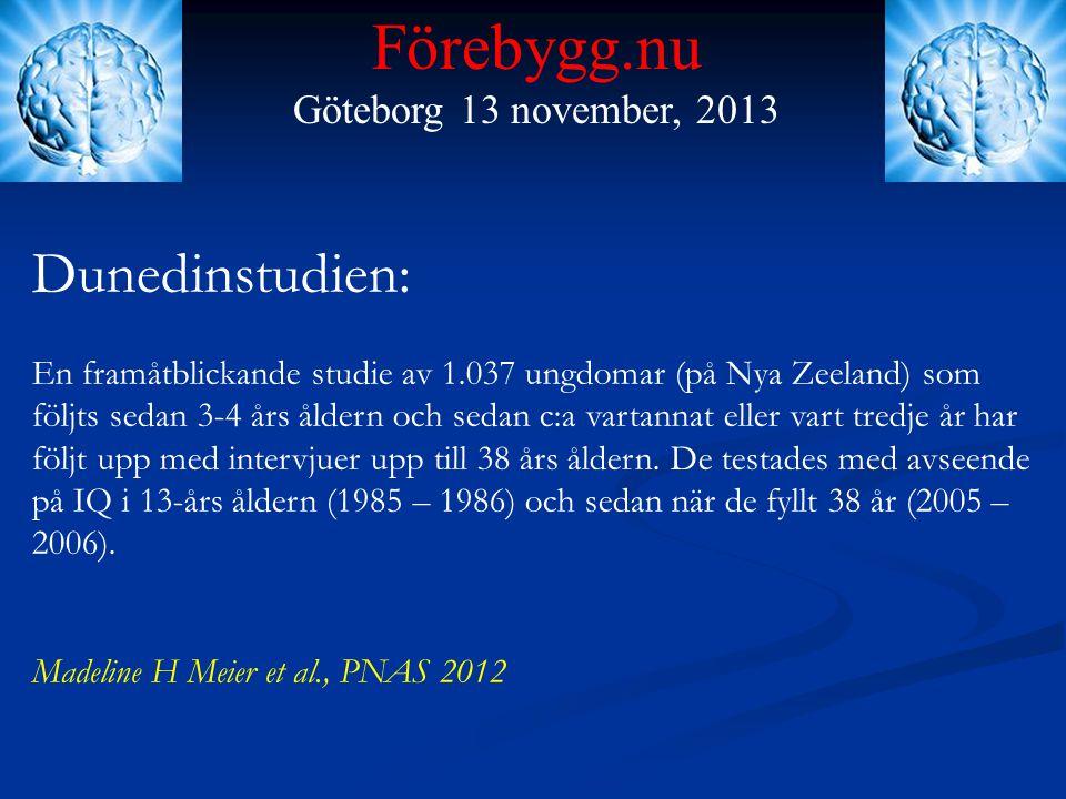Förebygg.nu Göteborg 13 november, 2013 Dunedinstudien: Tidigare har man visat att frekvent och långsiktig cannabisanvändning har negativa effekter på tankeförmågan, dvs IQ.