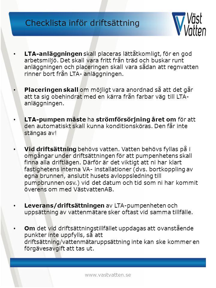 Checklista inför driftsättning LTA-anläggningen skall placeras lättåtkomligt, för en god arbetsmiljö. Det skall vara fritt från träd och buskar runt a