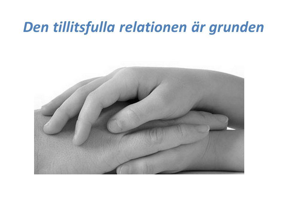 Den tillitsfulla relationen är grunden