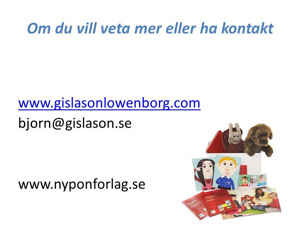 Om du vill veta mer eller ha kontakt www.gislasonlowenborg.com bjorn@gislason.se www.nyponforlag.se