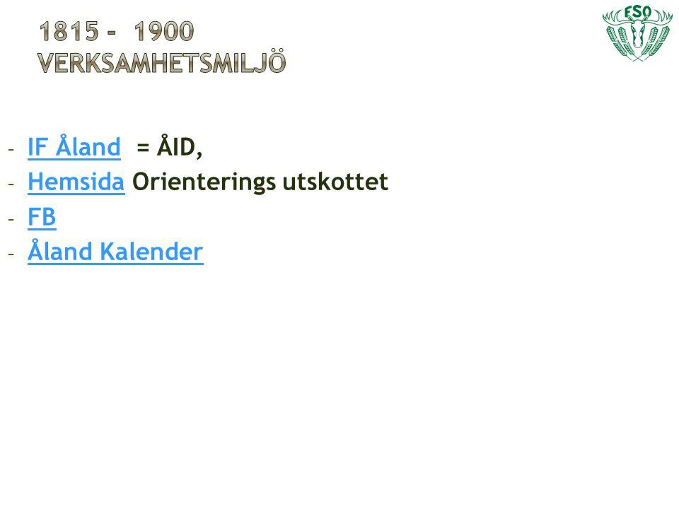 - IF Åland = ÅID, IF Åland - Hemsida Orienterings utskottet Hemsida - FB FB - Åland Kalender Åland Kalender