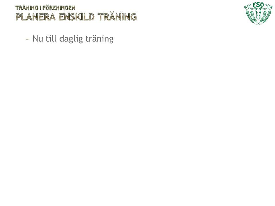 - Nu till daglig träning
