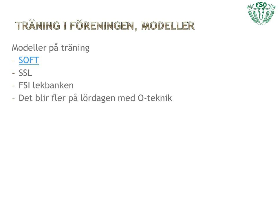 Modeller på träning - SOFT SOFT - SSL - FSI lekbanken - Det blir fler på lördagen med O-teknik