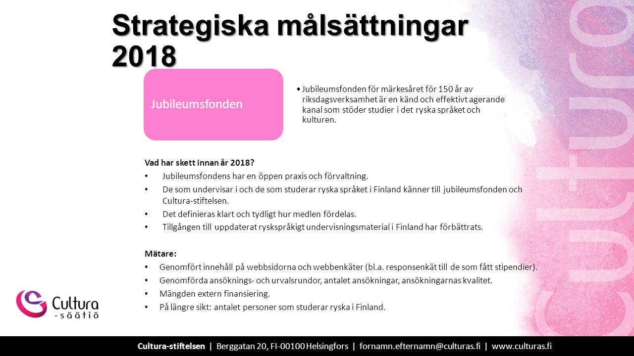 Strategiska målsättningar 2018 Vad har skett innan år 2018.