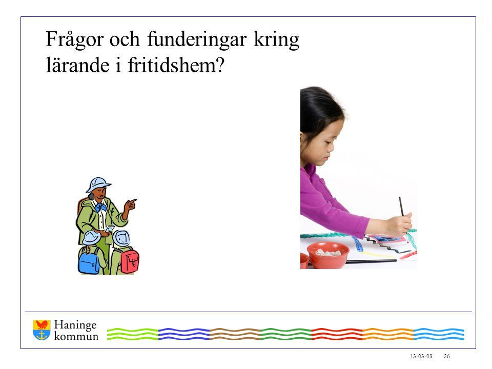 13-03-08 26 Frågor och funderingar kring lärande i fritidshem