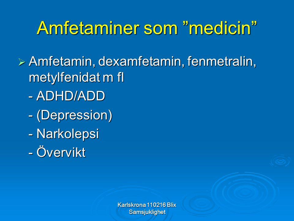 """Karlskrona 110216 Blix Samsjuklighet Amfetaminer som """"medicin""""  Amfetamin, dexamfetamin, fenmetralin, metylfenidat m fl - ADHD/ADD - ADHD/ADD - (Depr"""
