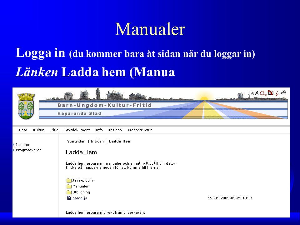 Logga in (du kommer bara åt sidan när du loggar in) Länken Ladda hem (Manua Manualer