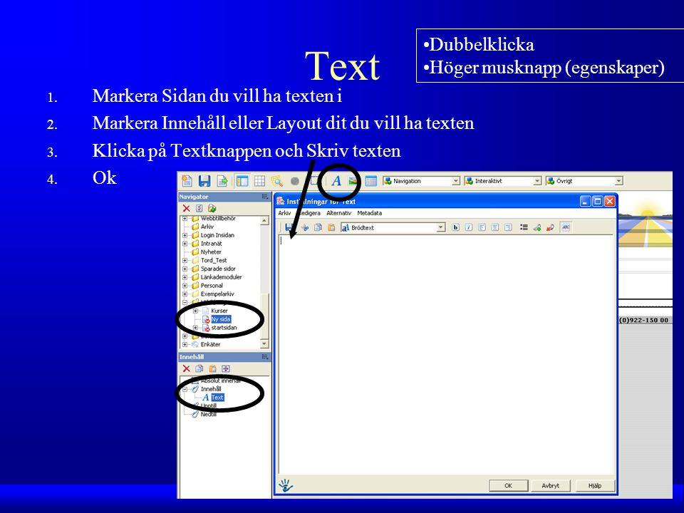 Text 1. Markera Sidan du vill ha texten i 2.