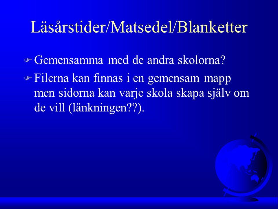 Läsårstider/Matsedel/Blanketter F Gemensamma med de andra skolorna.