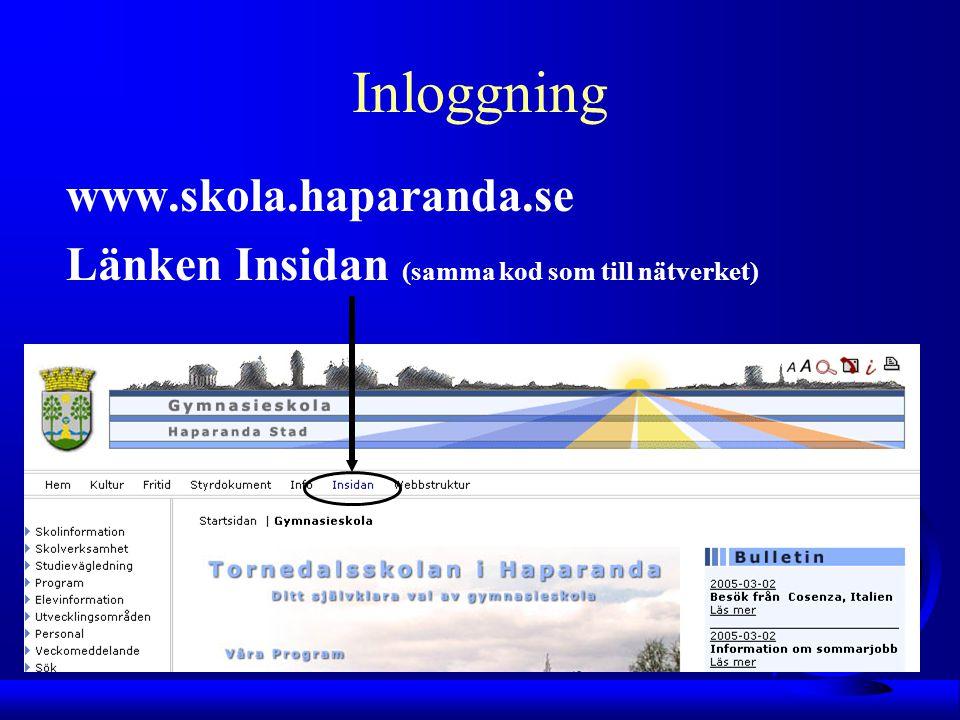 Inloggning www.skola.haparanda.se Länken Insidan (samma kod som till nätverket)