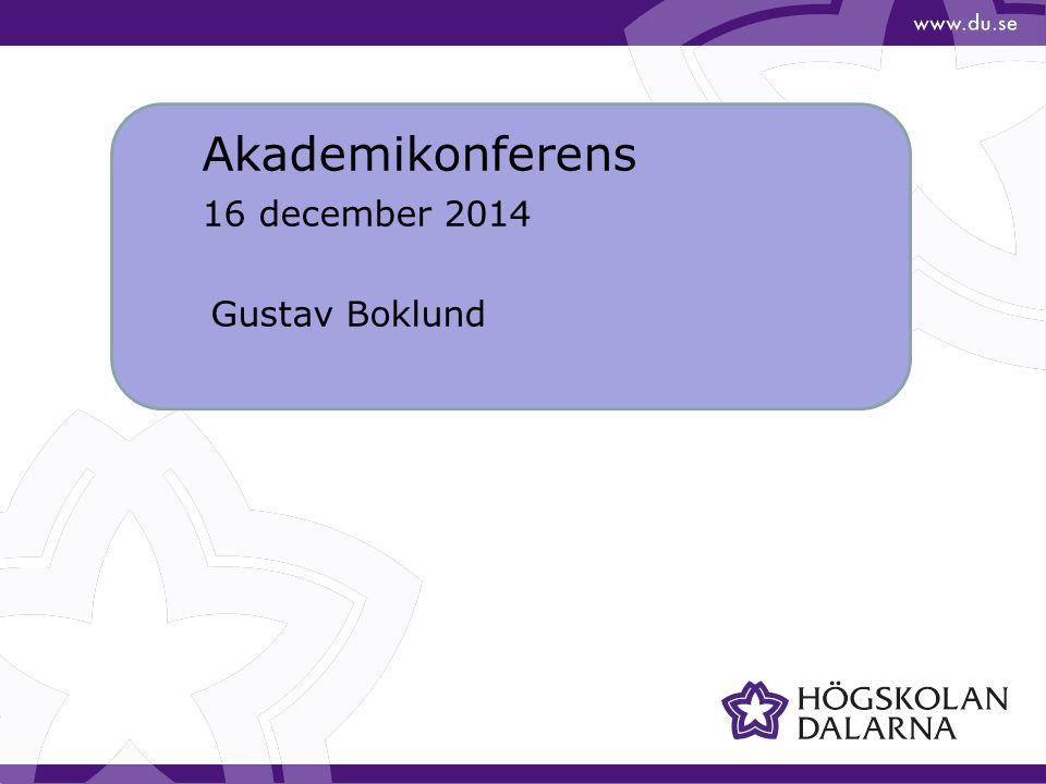 Akademikonferens 16 december 2014 Gustav Boklund
