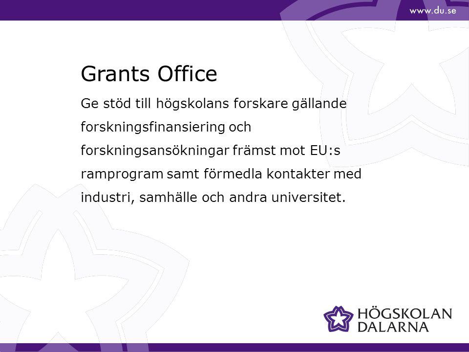 Grants Office Ge stöd till högskolans forskare gällande forskningsfinansiering och forskningsansökningar främst mot EU:s ramprogram samt förmedla kontakter med industri, samhälle och andra universitet.
