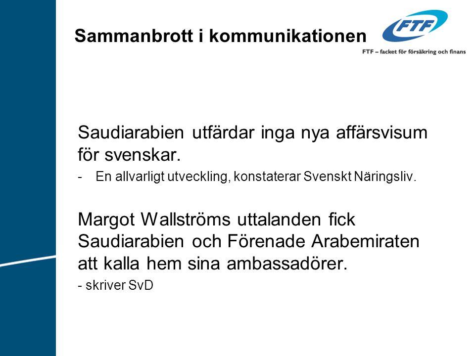 Sammanbrott i kommunikationen Saudiarabien utfärdar inga nya affärsvisum för svenskar. -En allvarligt utveckling, konstaterar Svenskt Näringsliv. Marg