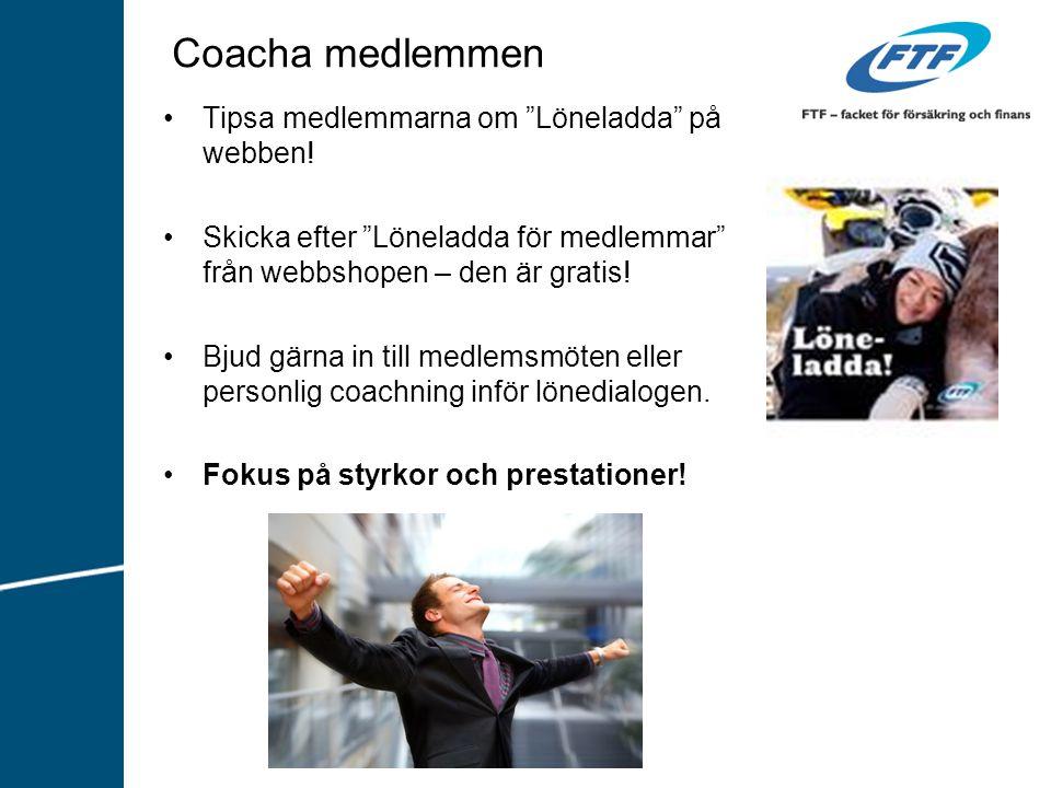 """Coacha medlemmen Tipsa medlemmarna om """"Löneladda"""" på webben! Skicka efter """"Löneladda för medlemmar"""" från webbshopen – den är gratis! Bjud gärna in til"""