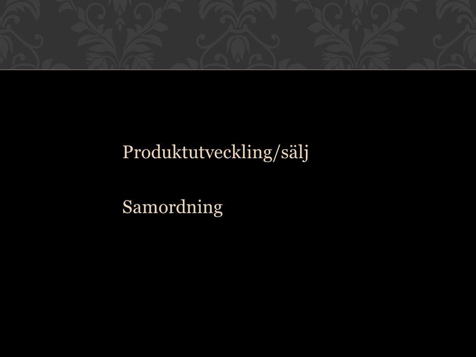 Produktutveckling/sälj Samordning