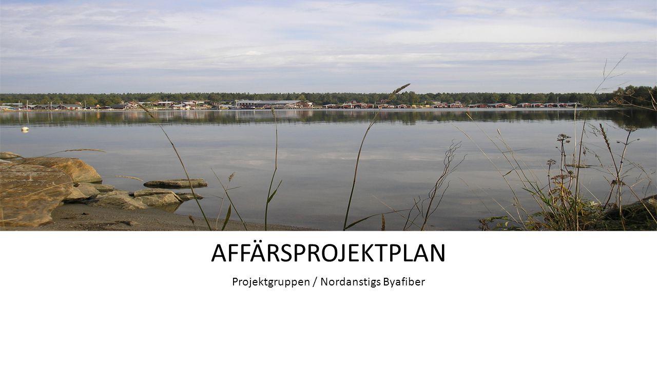 AFFÄRSPROJEKTPLAN Projektgruppen / Nordanstigs Byafiber