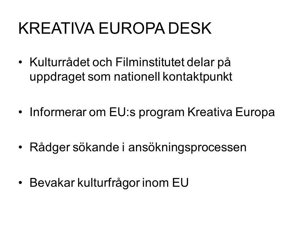 KREATIVA EUROPA DESK Kulturrådet och Filminstitutet delar på uppdraget som nationell kontaktpunkt Informerar om EU:s program Kreativa Europa Rådger sö