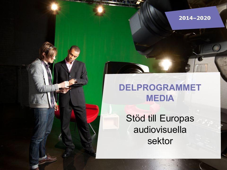 DELPROGRAMMET MEDIA Stöd till Europas audiovisuella sektor 2014–2020
