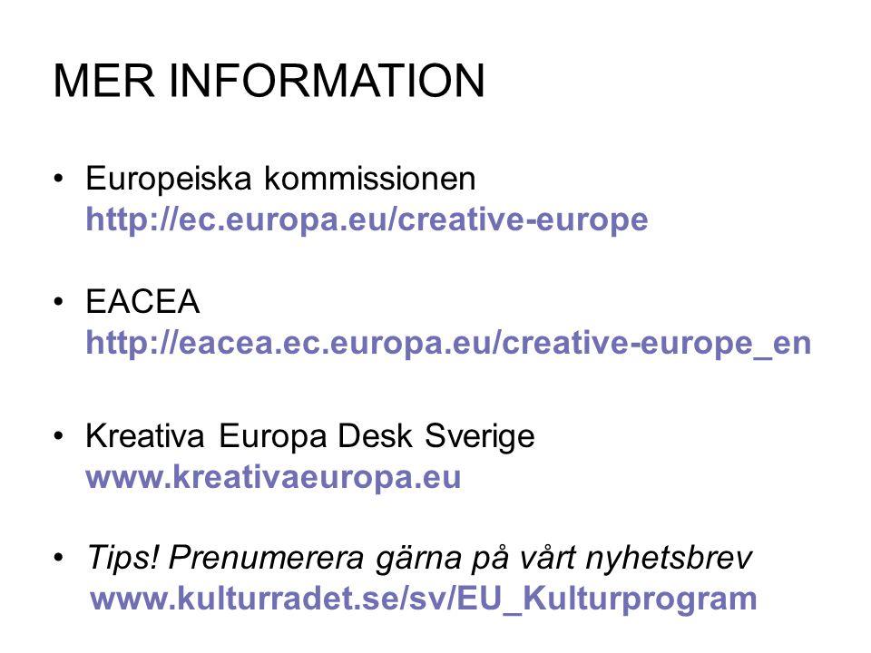 MER INFORMATION Europeiska kommissionen http://ec.europa.eu/creative-europe EACEA http://eacea.ec.europa.eu/creative-europe_en Kreativa Europa Desk Sv