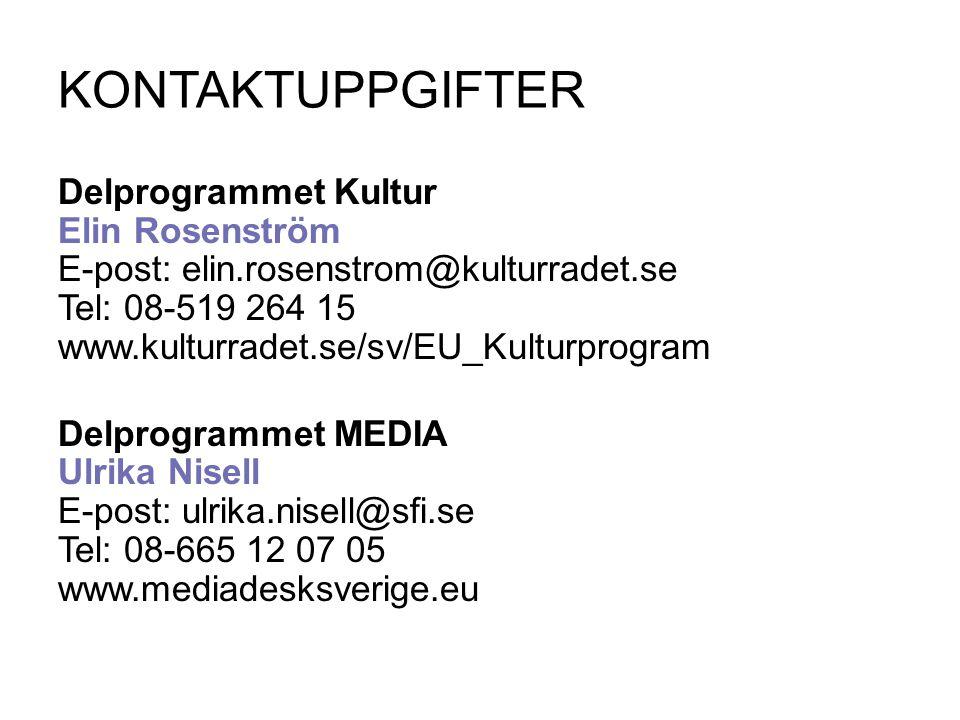 KONTAKTUPPGIFTER Delprogrammet Kultur Elin Rosenström E-post: elin.rosenstrom@kulturradet.se Tel: 08-519 264 15 www.kulturradet.se/sv/EU_Kulturprogram