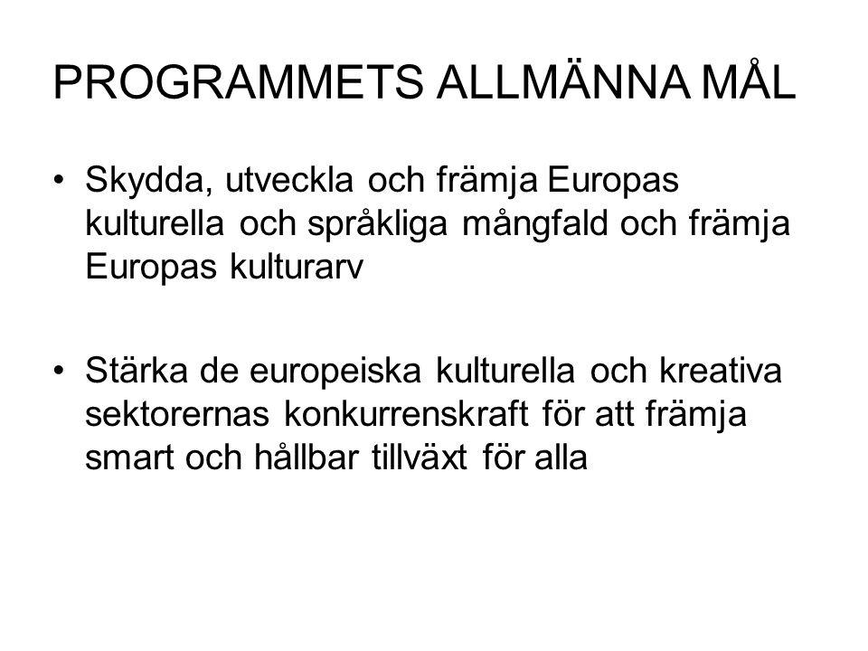 PROGRAMMETS ALLMÄNNA MÅL Skydda, utveckla och främja Europas kulturella och språkliga mångfald och främja Europas kulturarv Stärka de europeiska kultu