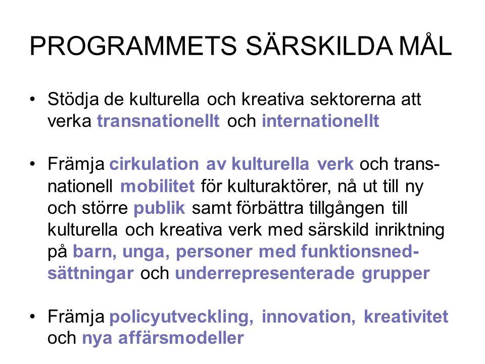 PROGRAMMETS SÄRSKILDA MÅL Stödja de kulturella och kreativa sektorerna att verka transnationellt och internationellt Främja cirkulation av kulturella