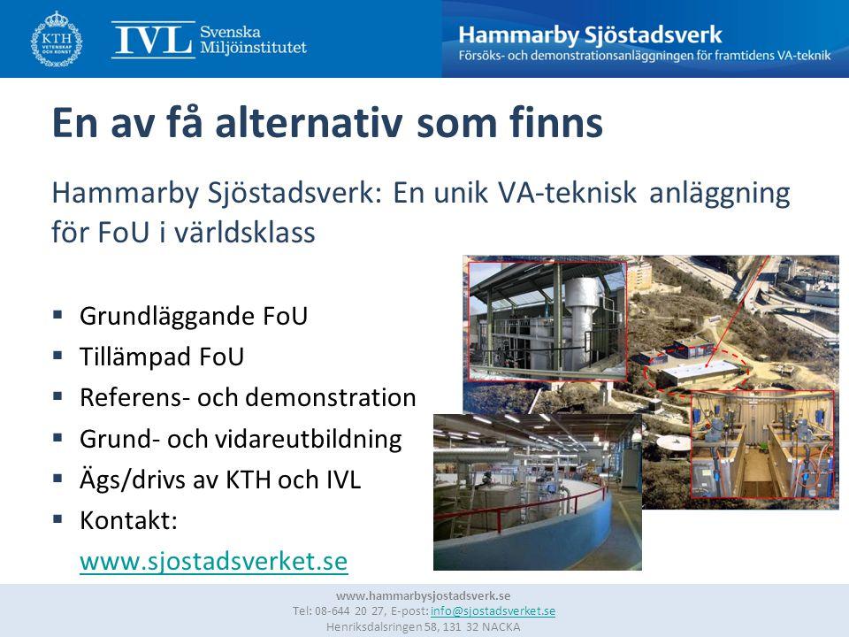 8 www.hammarbysjostadsverk.se Tel: 08-644 20 27, E-post: info@sjostadsverket.se Henriksdalsringen 58, 131 32 NACKAinfo@sjostadsverket.se En av få alte