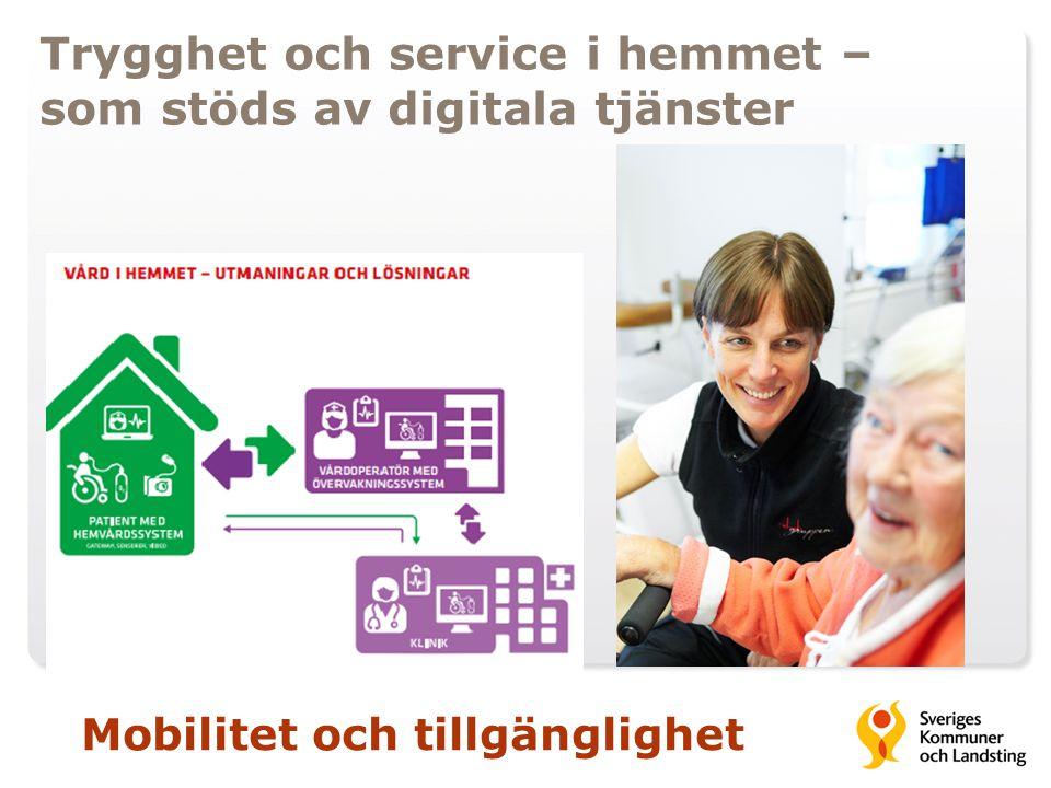Trygghet och service i hemmet – som stöds av digitala tjänster Mobilitet och tillgänglighet