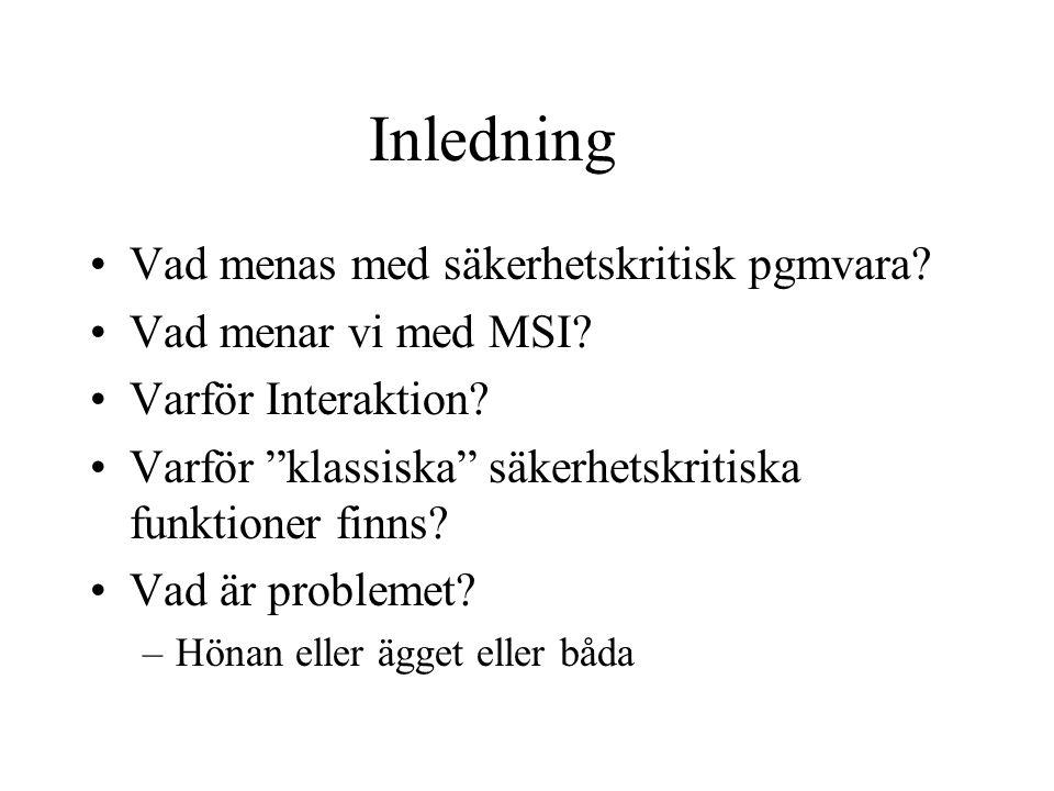 Inledning Vad menas med säkerhetskritisk pgmvara. Vad menar vi med MSI.
