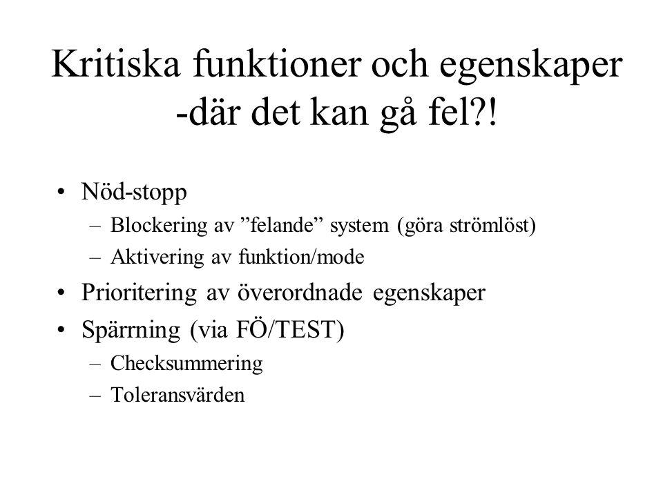 """Kritiska funktioner och egenskaper -där det kan gå fel?! Nöd-stopp –Blockering av """"felande"""" system (göra strömlöst) –Aktivering av funktion/mode Prior"""