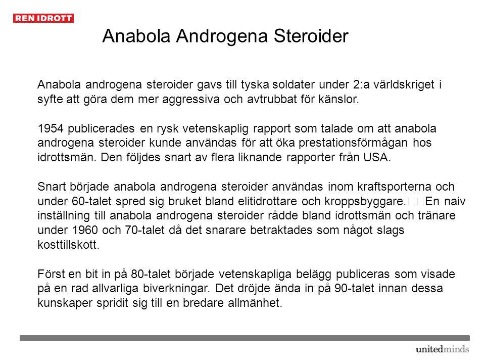 Anabola androgena steroider gavs till tyska soldater under 2:a världskriget i syfte att göra dem mer aggressiva och avtrubbat för känslor. 1954 public