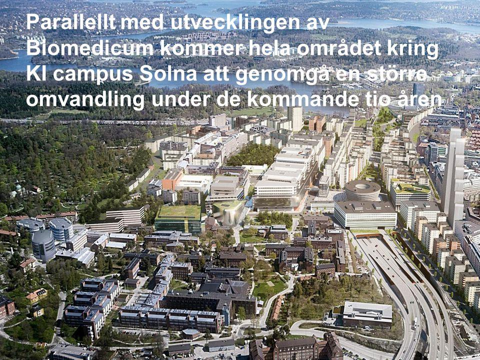 Parallellt med utvecklingen av Biomedicum kommer hela området kring KI campus Solna att genomgå en större omvandling under de kommande tio åren