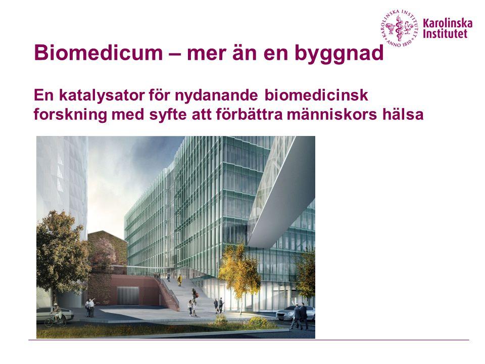 Biomedicum – mer än en byggnad En katalysator för nydanande biomedicinsk forskning med syfte att förbättra människors hälsa