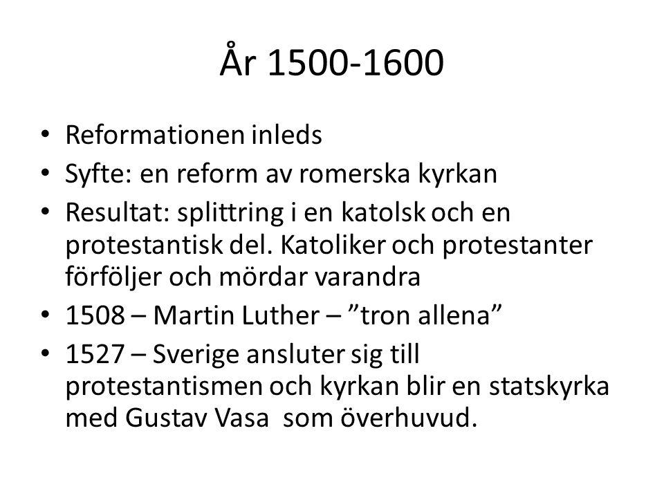 1600-2000 1781 - religionsfrihet i Sverige 1951 - infördes religionsfrihetslagen 1996 – ingen föds in i svenska kyrkan, måste döpas 2000 - skildes svenska staten och kyrkan 2000 – Påven ber om ursäkt för den katolska kyrkans historia av våld i sanningens namn Sverige är idag ett sekulariserat land