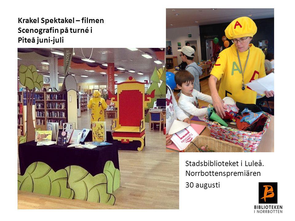 Krakel Spektakel – filmen Scenografin på turné i Piteå juni-juli Stadsbiblioteket i Luleå. Norrbottenspremiären 30 augusti