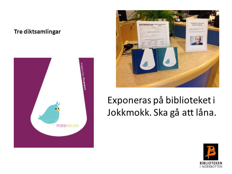 Tre diktsamlingar Exponeras på biblioteket i Jokkmokk. Ska gå att låna.